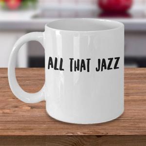 All That Jazz mug  - $14.95