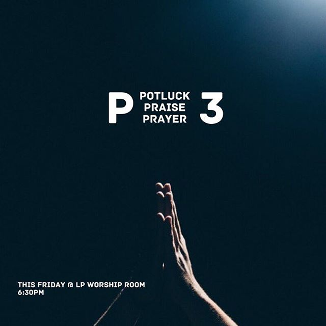 🍔.🙌.🙏 • Hey LP! P3 Tomorrow! Come be fed and filled this Friday at 6:30pm. Potluck will begin in the Book Cafe and end with Praise and Prayer in the LP worship room. We'll see you there!