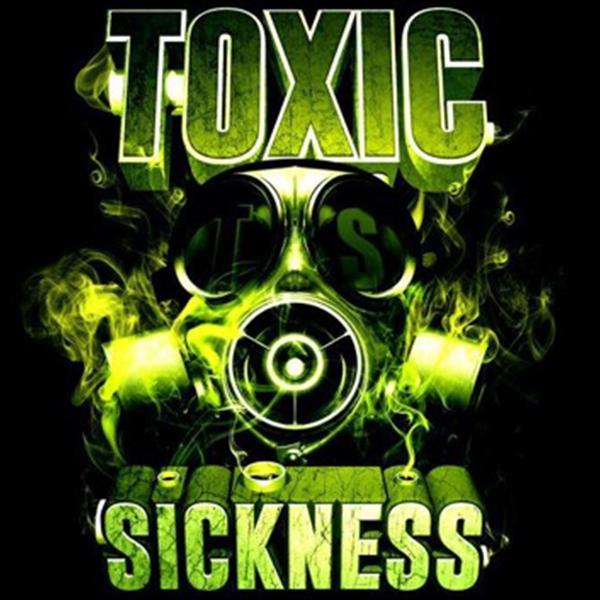 Toxic Sickness.jpg