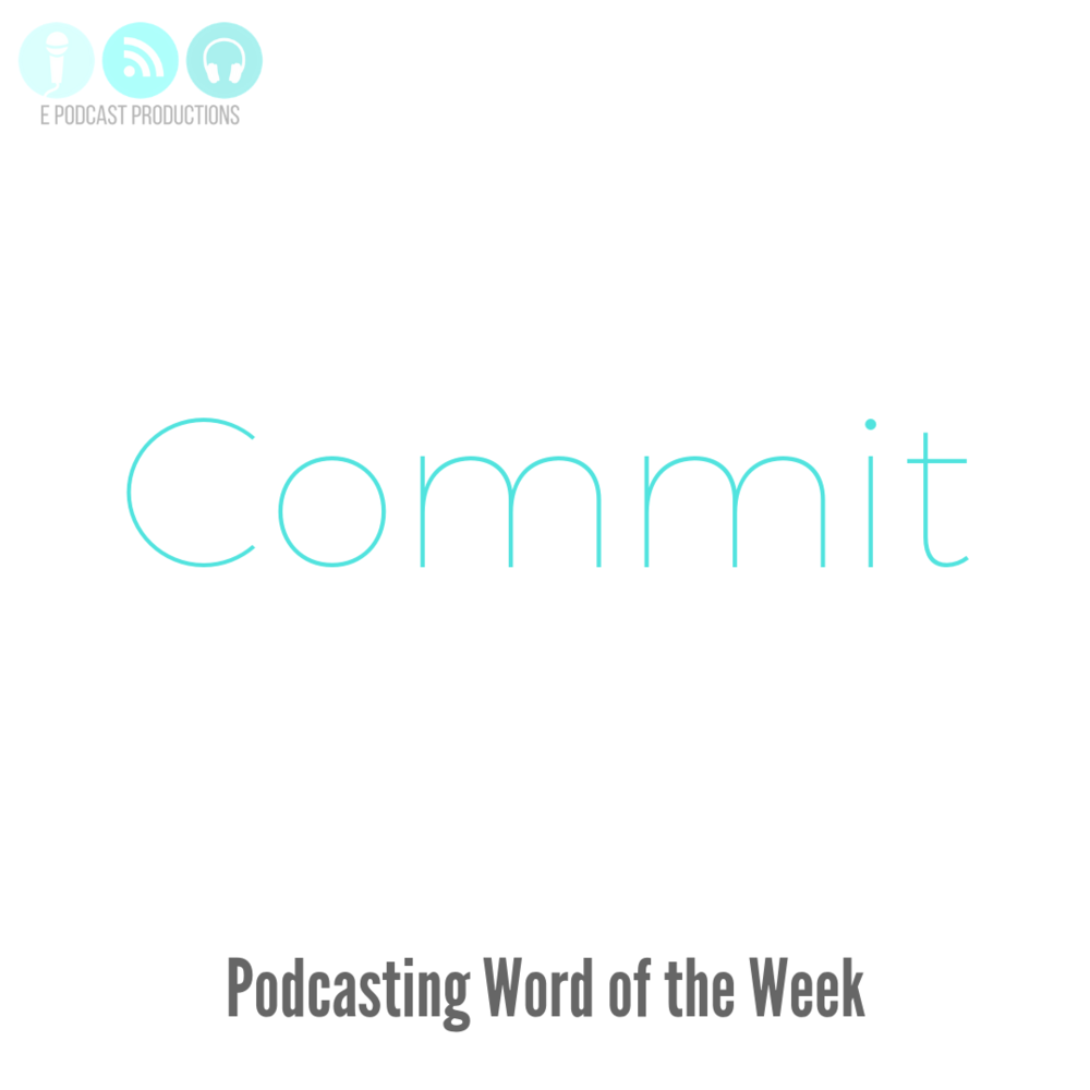 Podcasting-Word-of-the-Week-Commit.png