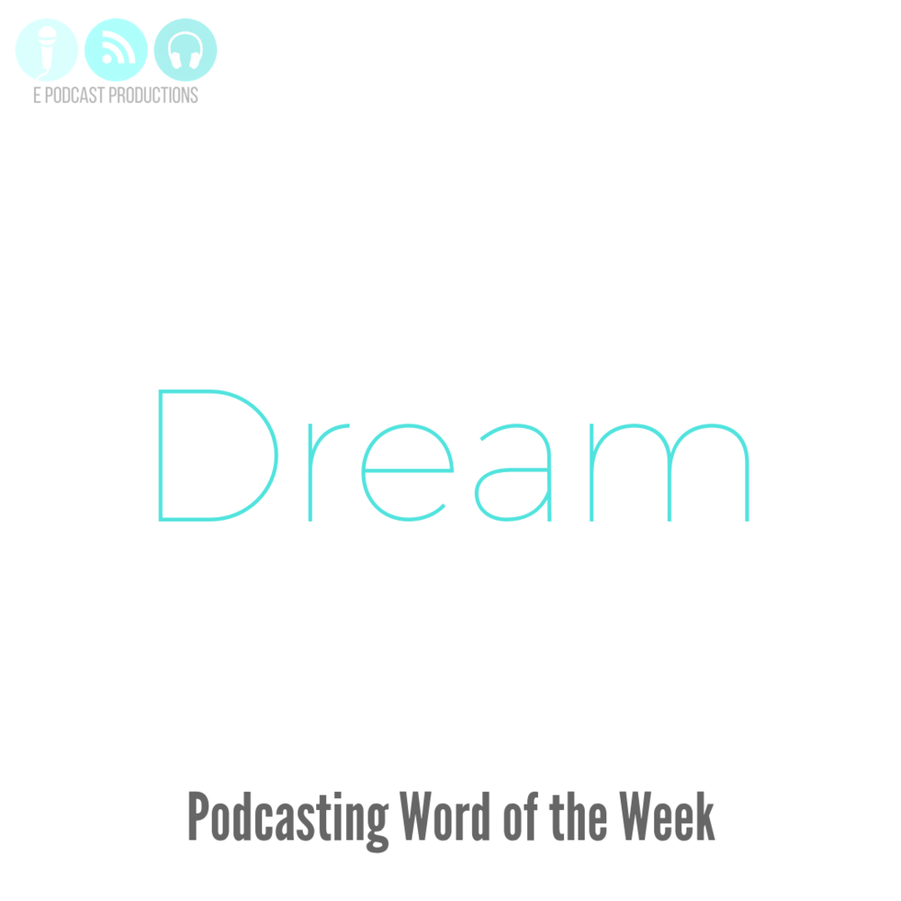 podcasting-word-of-the-week-Dream.png