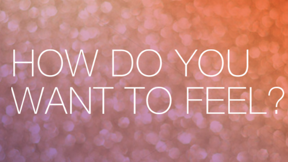 How do you want to feel?.png