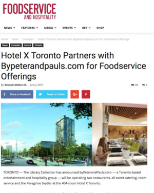 byPeterandPauls Partners with Hotel X Toronto<br>Foodservice and Hospitality