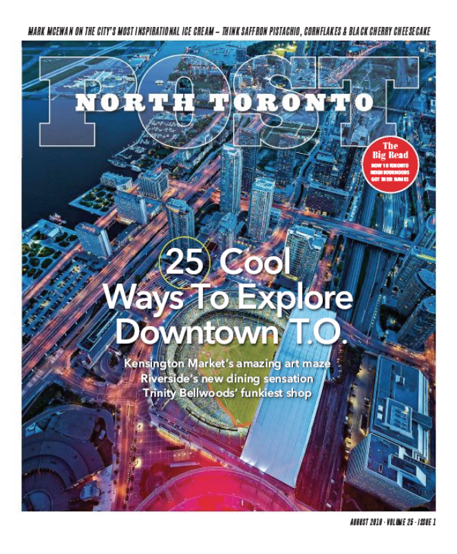 25 Cool Ways to Explore Downtown T.O.<br>NORTH TORONTO POST