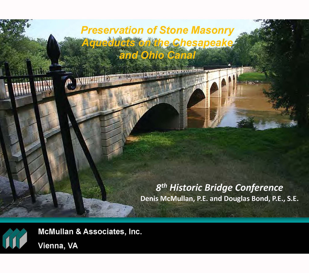 Preservation of Stone Masonry Aqueducts on the C&O Canal   Presentation at the 8th Historic Bridges Conference  Presented by  Denis McMullan, PE  and  Douglas Bond, PE, SE