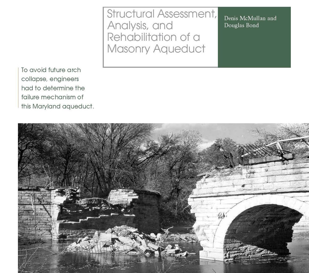 Structural Assessment, Analysis, and Rehabilitation of a Masonry Aqueduct   White Paper/Article  Co-authored by  Denis McMullan, PE  and  Douglas Bond, PE, SE
