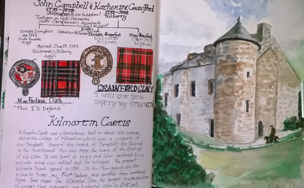 "These two pages in my Scotland Sketchbook are a bit of a ""jump around"".  My research before the trip led me to John and Catherine Campbell and Kilmartin Castle.  This was because of a gravestone marker located in Canada for a John Campbell, which said Kilmartin, Scotland.  That being said, my research of the parish records and those of a that of  Duncan Beaton, a Campbell Archivist at Inveraray Castle in Scotland, pointed to Kilberry.  Both areas are close geographically in the Western Highlands of Argyll.  The page on the left is a mix of  information I learned before, during, and after the trip.   Through my  3rd and 4th great-grandmothers I have two more Scottish Clans in my family tree, the Crawfords and the MacFarlanes!"