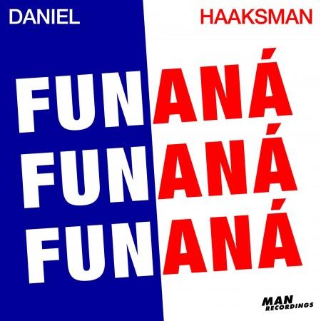 Daniel Haaksman - Fun Fun Fun / Aná Aná Aná