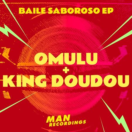Omulu + King Doudou - Baile Saboroso EP