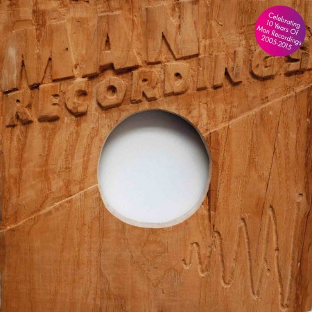V.A. - Best of Man Recordings - Celebrating 10 Years 2005 - 2015