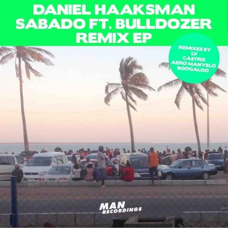 Daniel Haaksman - Sabado Remix EP  ft. Bulldozer