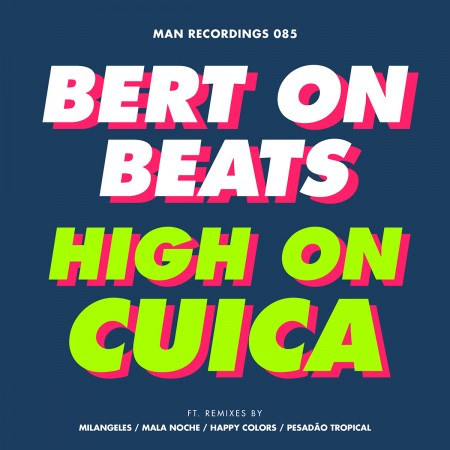 Bert on Beats - High on Cuica