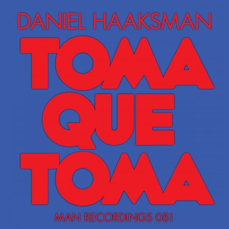 Daniel Haaksman - Toma Que Toma