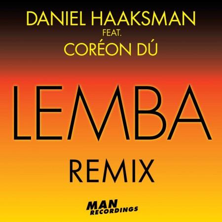 Daniel Haaksman feat. Coréon Dú - Lemba Remix EP
