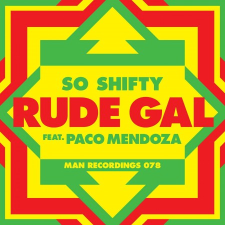 So Shifty - Rude Gal ft. Paco Mendoza