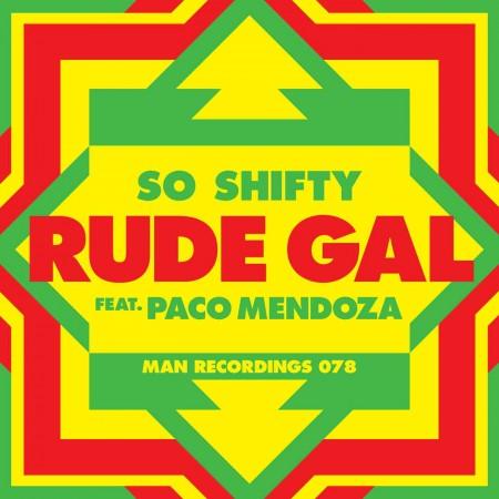 So Shifty - Rude Gal ft. Paco Mendoza