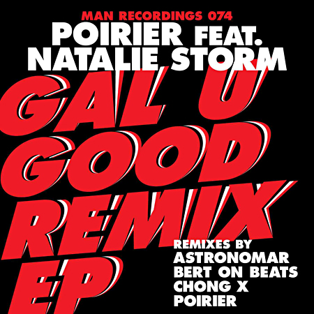 Poirier ft. Natalie Storm - Gal U Good Remix EP