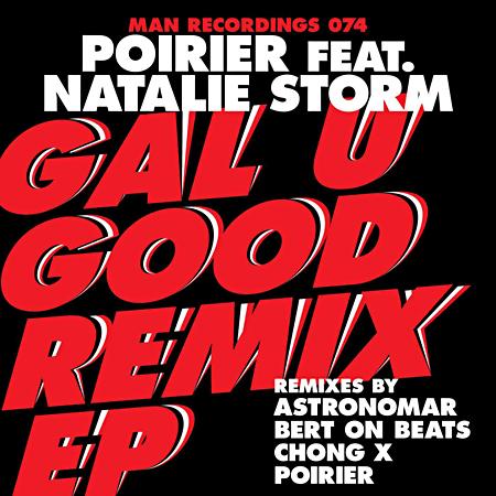 Poirier ft. Natalie Storm - Gal U Good Remix EP