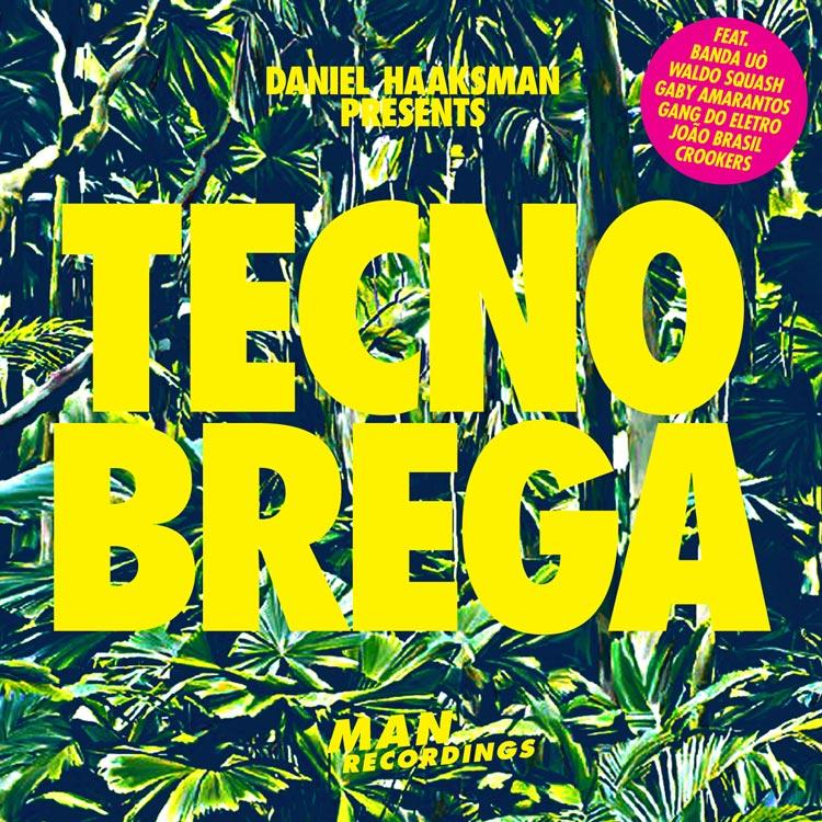 V.A. - Daniel Haaksman presents Tecno Brega