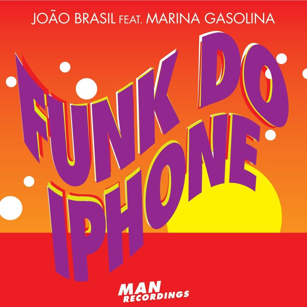 Joáo Brasil - Funk Do iPhone ft. Marina Gasolina