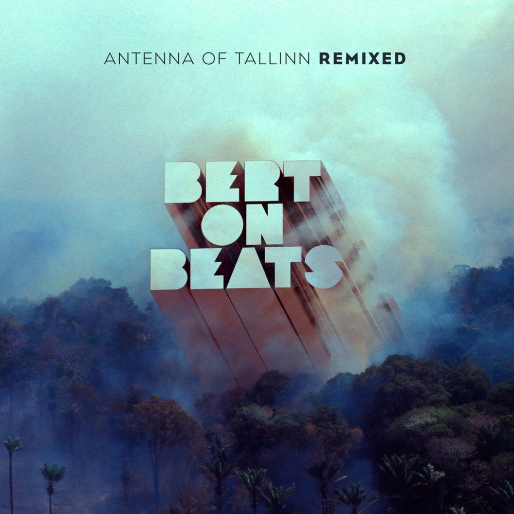 Bert On Beats - Antenna of Tallinn Remixed