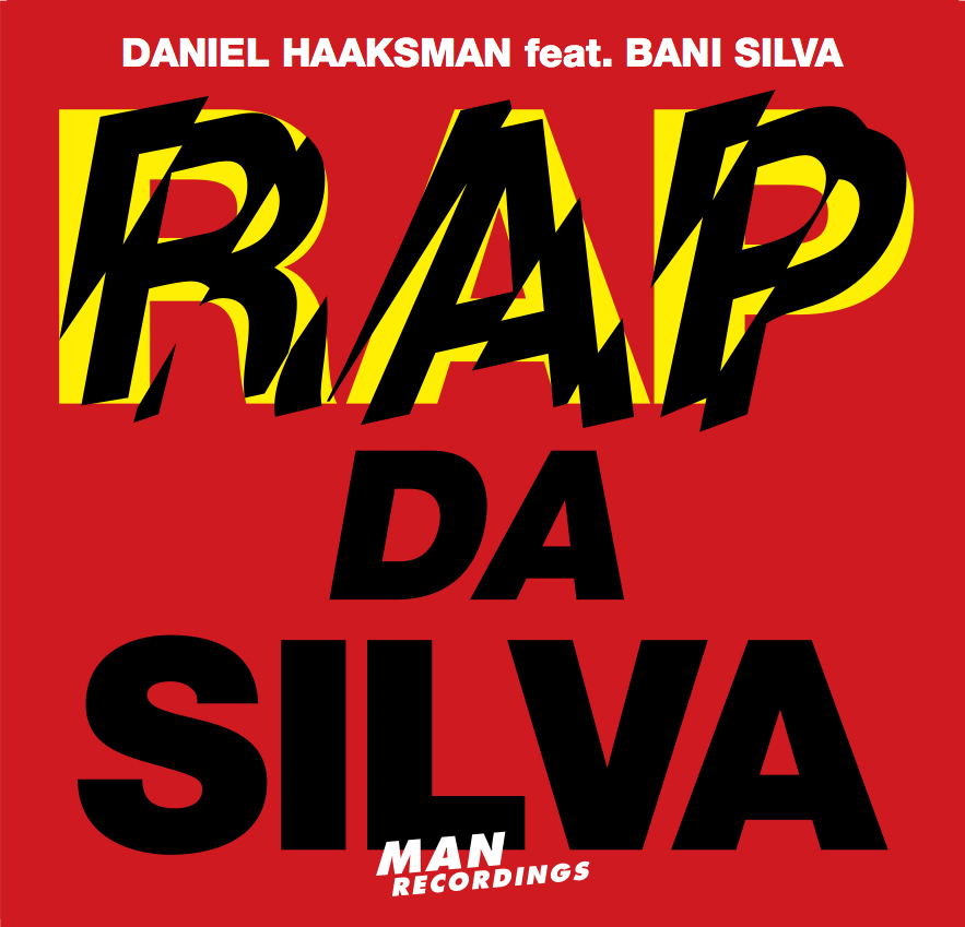 Daniel Haaksman - Rap da Silva ft. Bani Silva