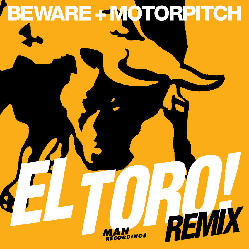 Beware+Motorpitch - El Toro! Remix EP