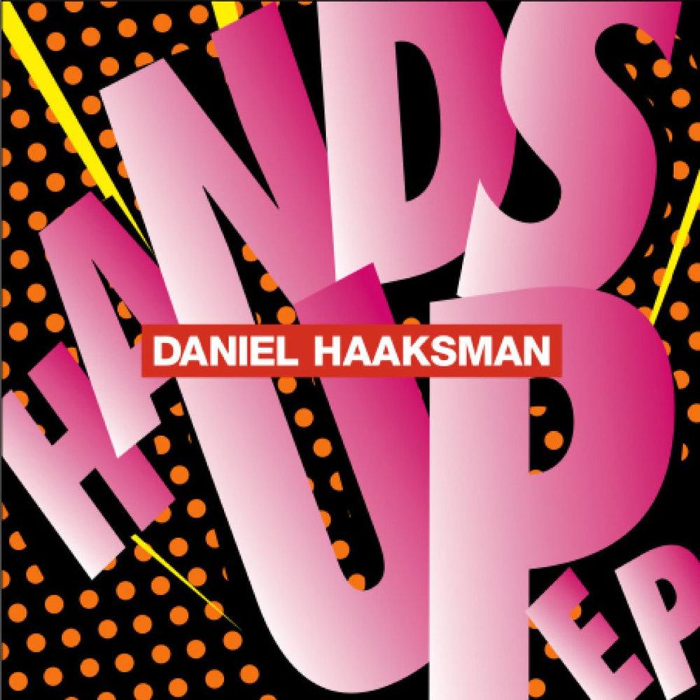 Daniel Haaksman - Hands Up EP