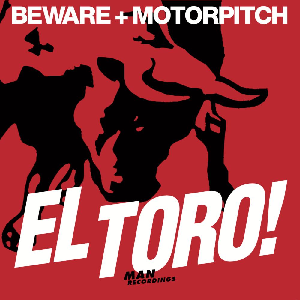 Beware+Motorpitch - El Toro! EP