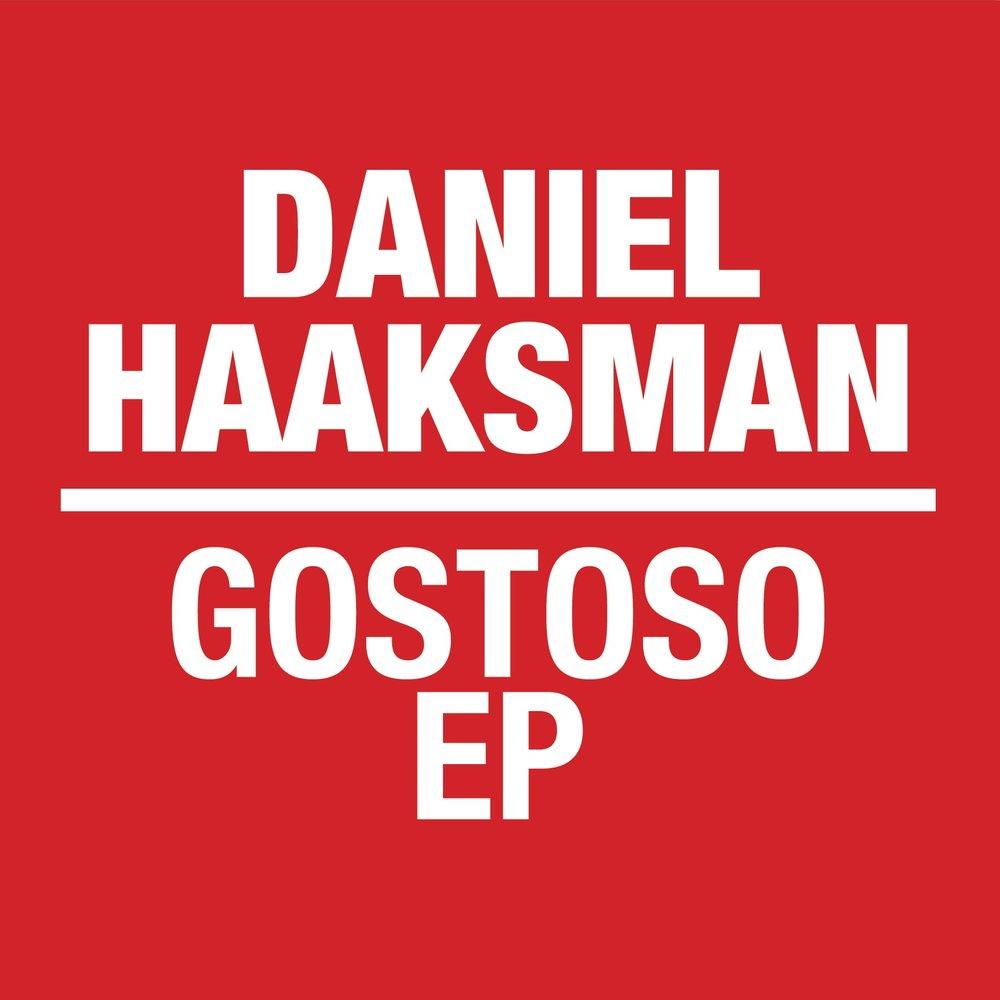 Daniel Haaksman - Gostoso EP