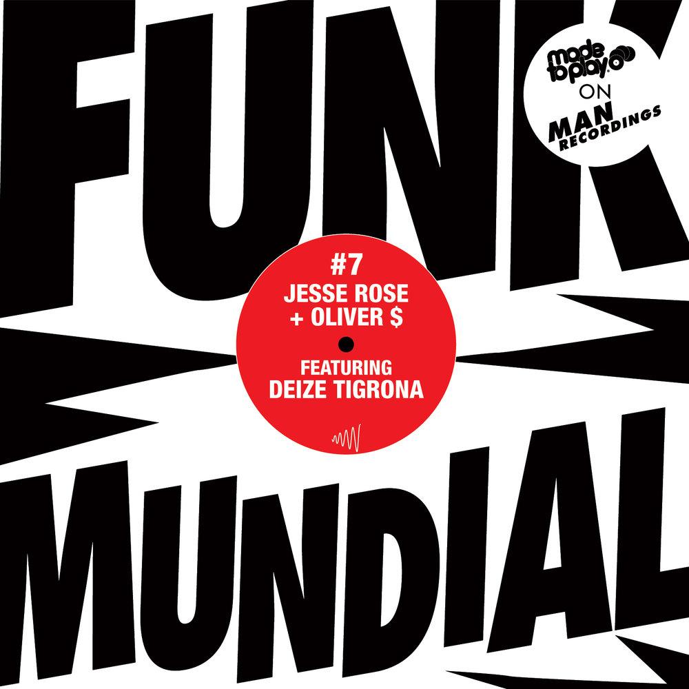 Funk Mundial #7 - Jesse Rose + Oliver $
