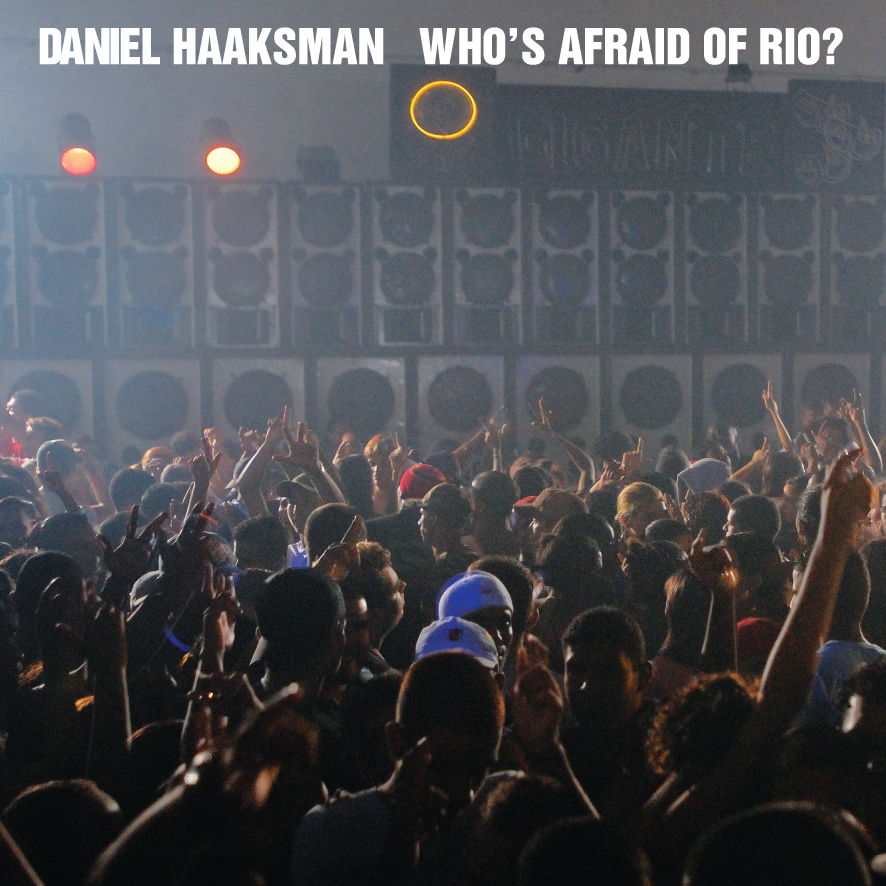Daniel Haaksman - Who's Afraid of Rio?
