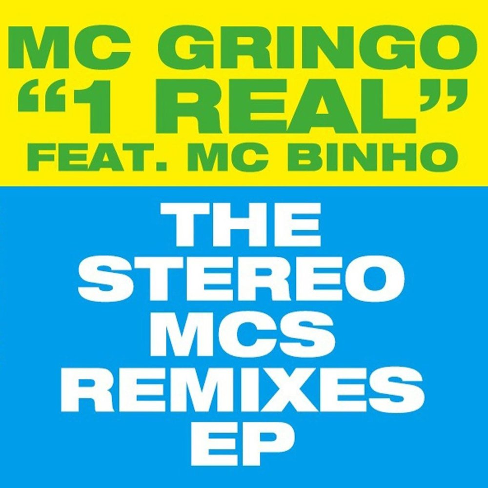 MC Gringo ft. MC Binho - 1 Real (The Stereo MCs Remixes EP)