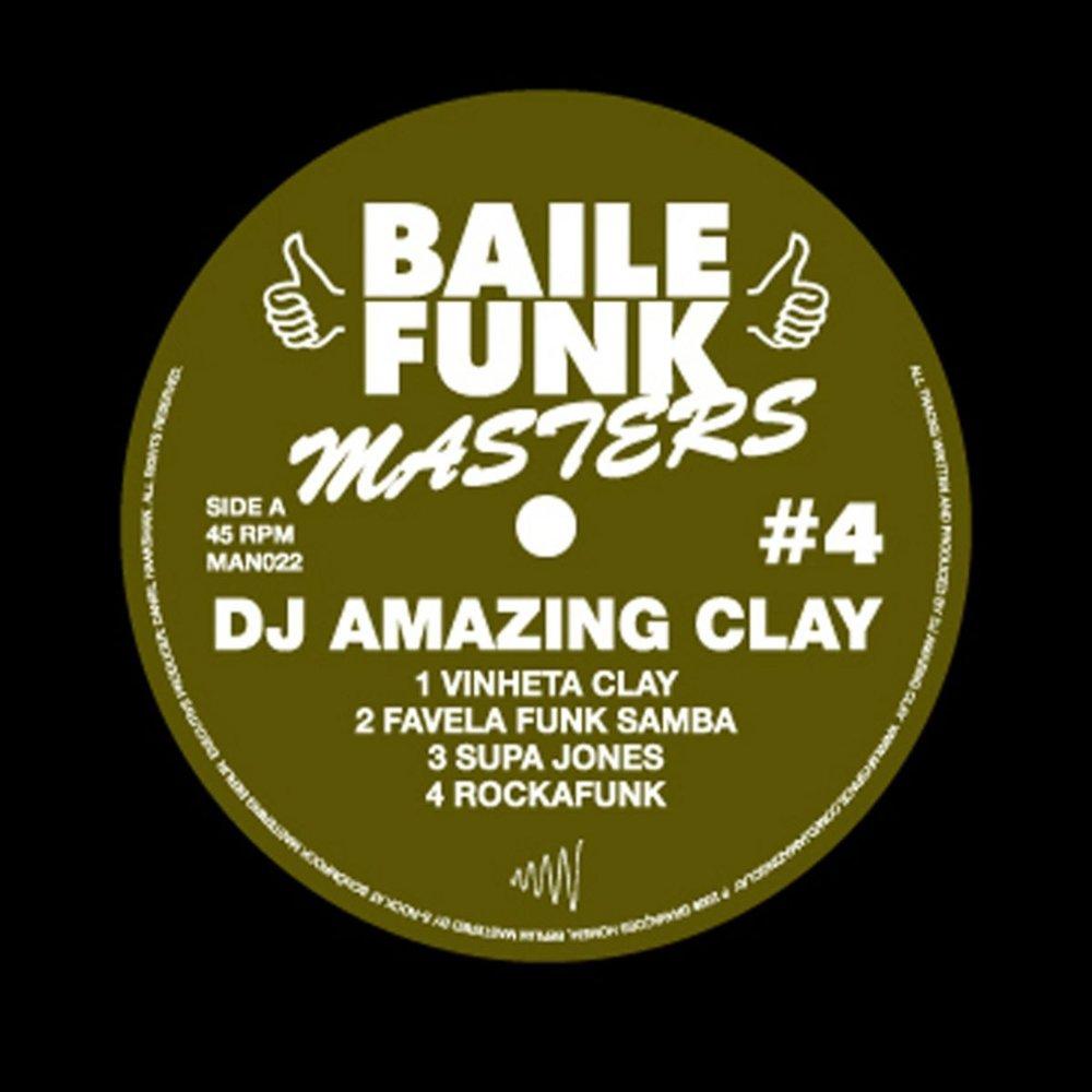 Baile Funk Masters #4 - DJ Amazing Clay