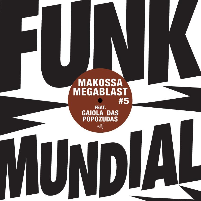 Funk Mundial #5 - Makossa + Megablast