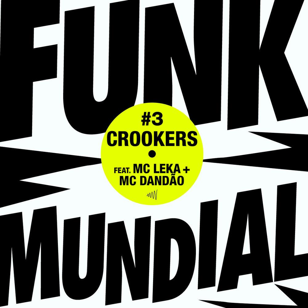 Funk Mundial #3 - Crookers