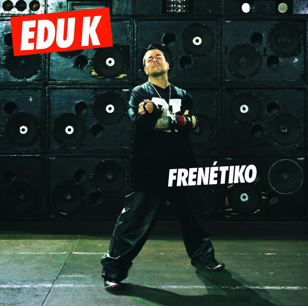 Edu K - Frenétiko