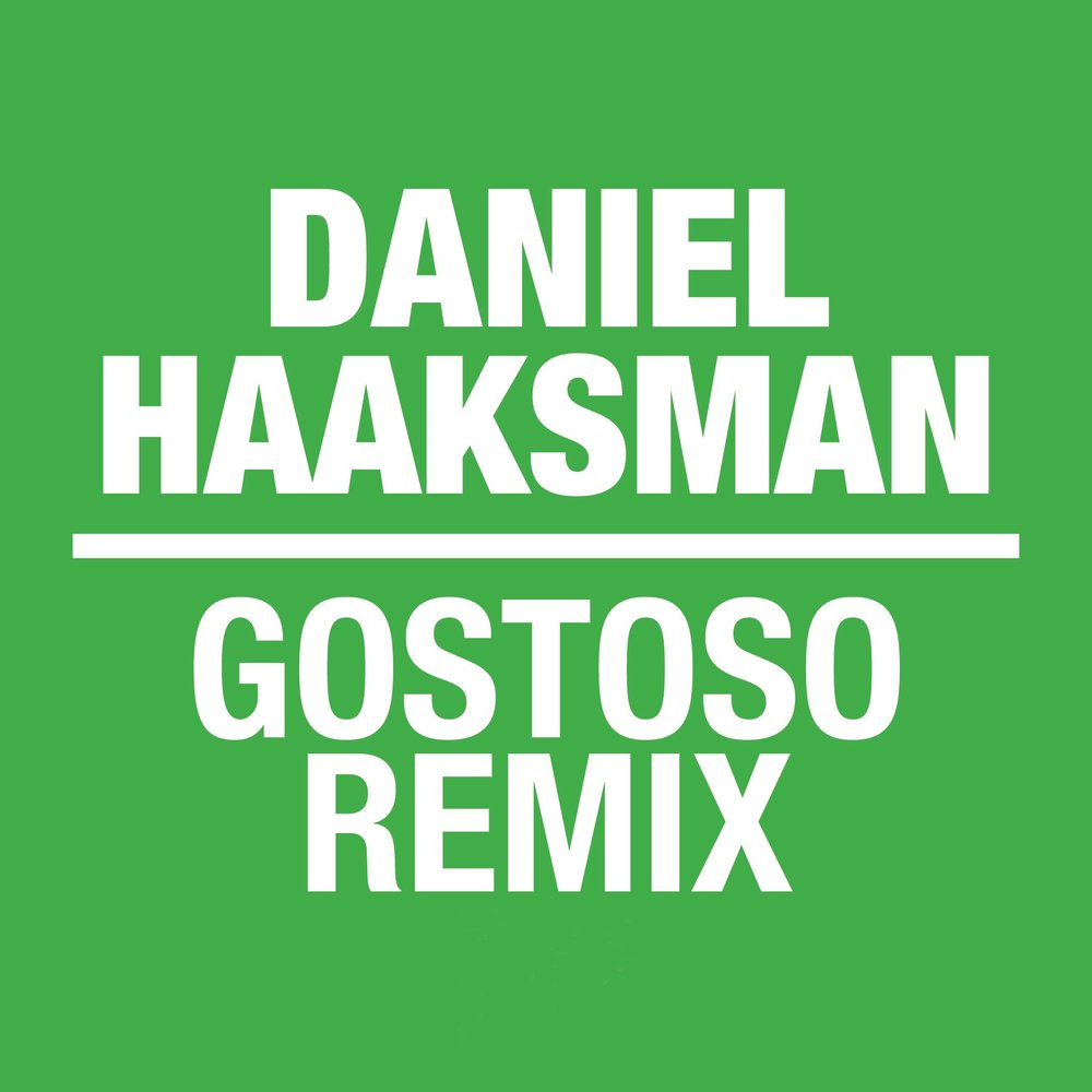 Daniel Haaksman - Gostoso Remix EP