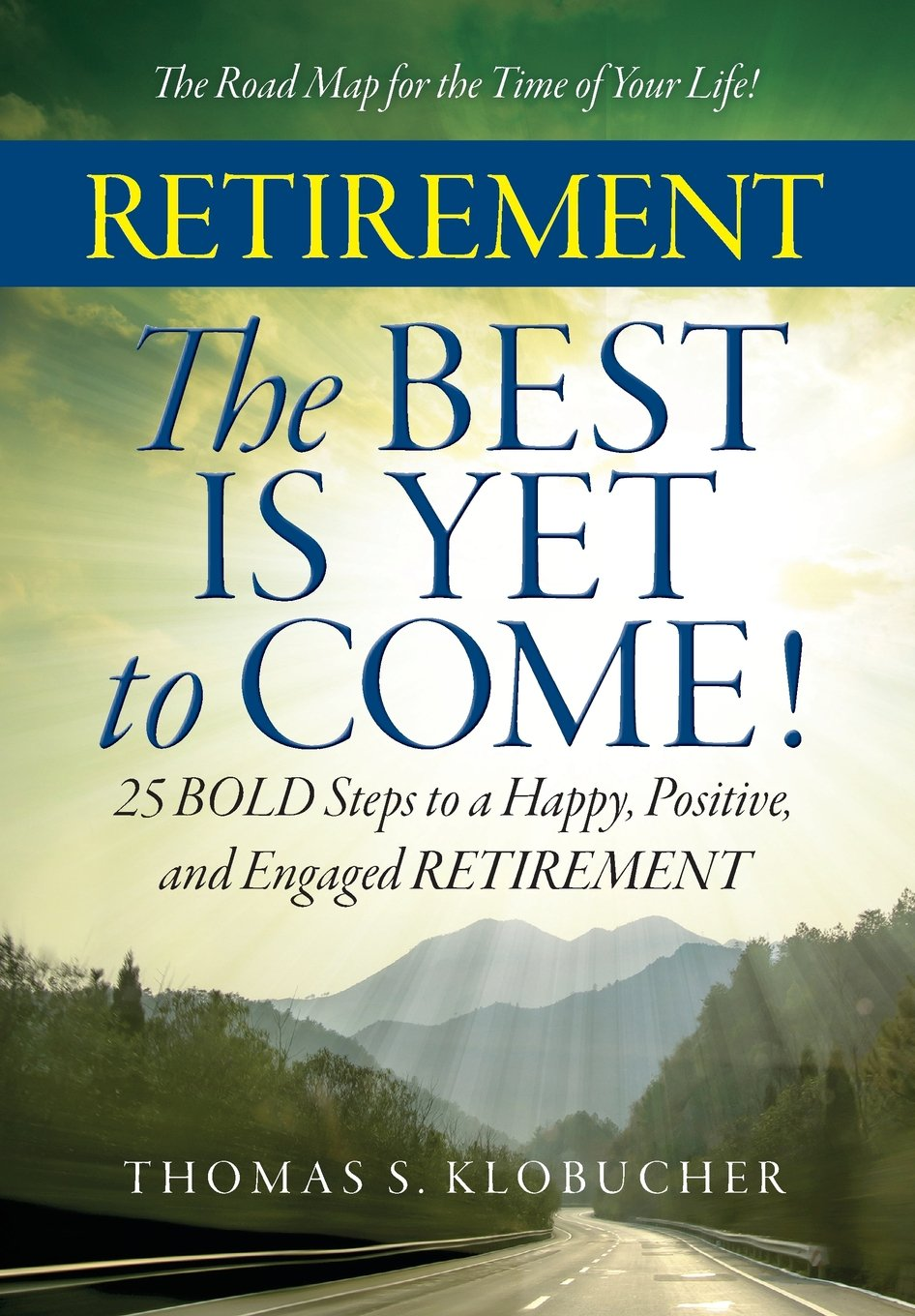 Copy of Retirement, The Best Is Yet to Come!