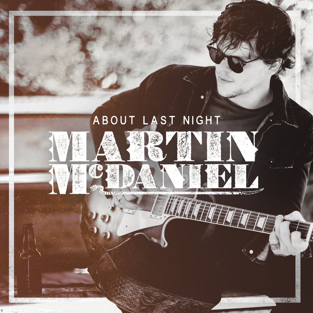 Martin McDaniel -About Last Night - SINGLEReleased December 01, 2017TRACK LISTING01. About Last Night• LISTEN NOW - Spotify | iTunes | YouTube