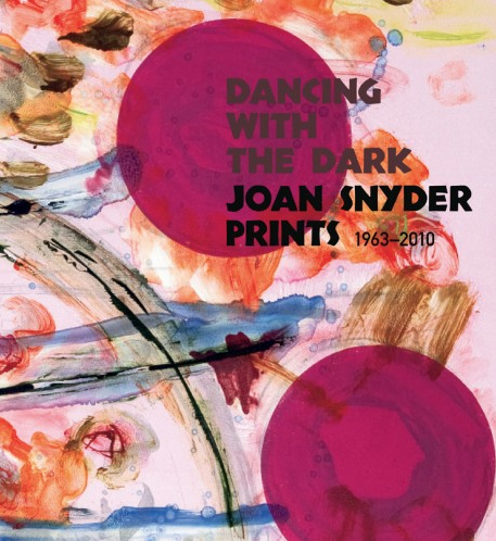 Dancing with the Dark: Joan Snyder Prints 1963-2010 - Monograph with essays by Marilyn Symmes and Faye Hirsch, published by Zimmerli Art Museum at Rutgers University with Delmonico Books / Prestel to accompany the touring retrospective of Joan Snyder Prints, 2011