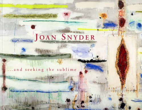 Joan Snyder ... and seeking the sublime - Exhibition catalogue ,