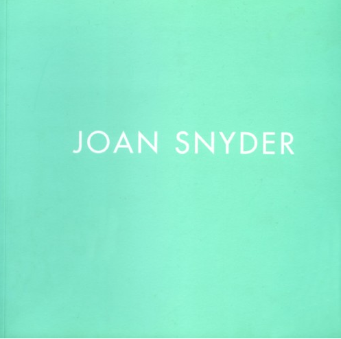 Joan Snyder: Primary Fields - Exhibition catalogue,
