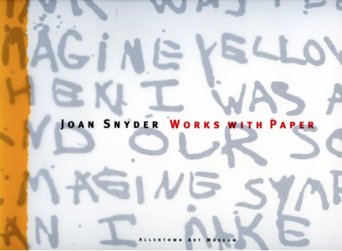 Joan Snyder: Works with Paper - Exhibition catalogue, essay by Sarah Anne McNear, Allentown Art Museum, PA, 1993