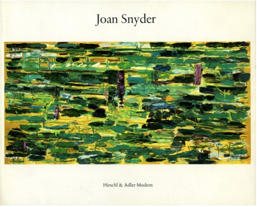 Joan Snyder - Exhibition catalog. essay by John Baker, Hirschl & Adler Modern, NYC, 1985