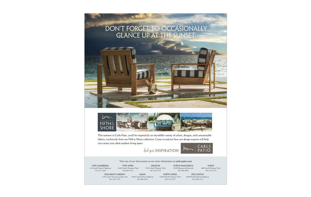 Ordinaire Carls Patio Is A High End Outdoor Furniture Company With Several Stores In  South Florida. Our Approach Was Keep The Look And The Lines Of The  Advertising As ...