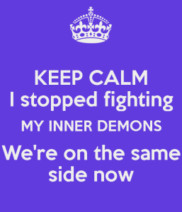 keep-calm-i-stopped-fighting-my-inner-demons-we-re-on-the-same-side-now