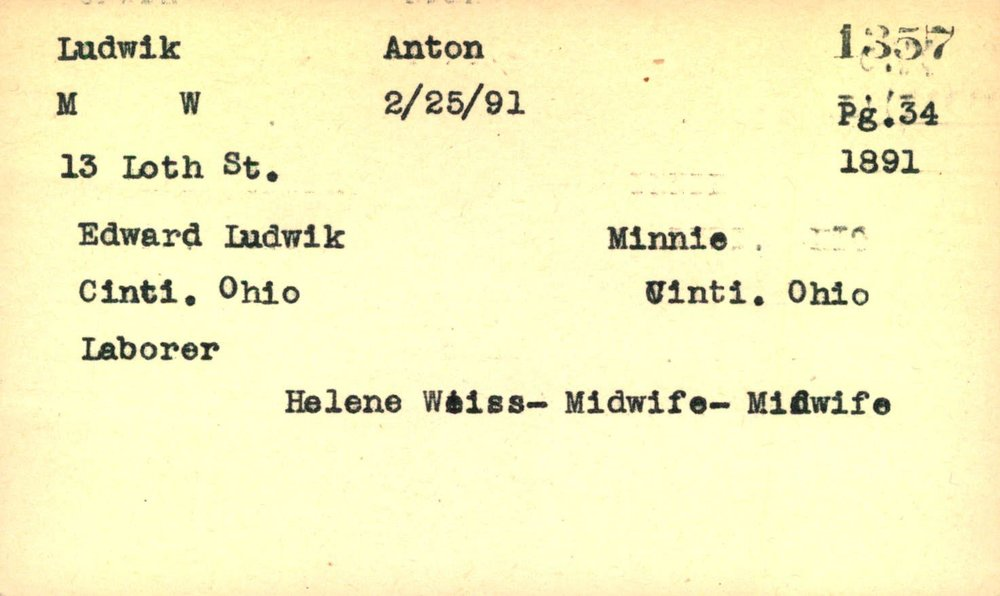 Birth card of Anton Ludwik, showing that a midwife, Helene Weiss,helped his mother Minnie deliver.Courtesy of the University of Cincinnati Libraries.