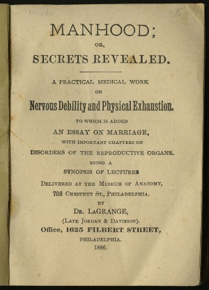 Robert La Grange's  Manhood , 1886. Lots of people like him were very concerned with masculinity and health (and super long titles). Courtesy of the Library Company of Philadelphia.