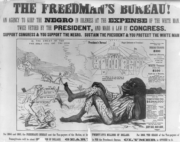 Notice how horrible and racist the coverage of Reconstruction was, especially its Freedman's Bureau (which was set up to help ex-slaves). Courtesy of Wikipedia.com.